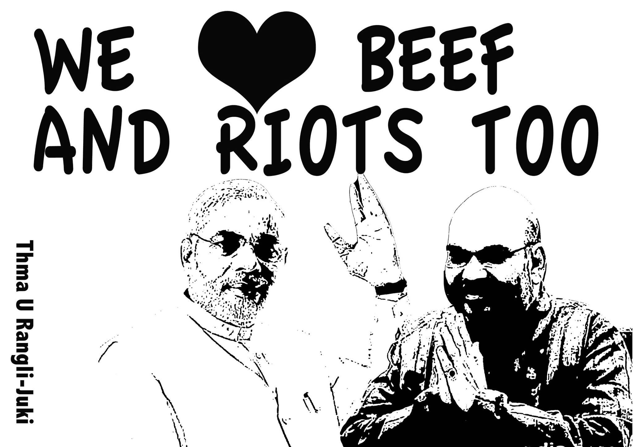 We Love Beef & Riots too - a poster by Thma U Rangli Juki